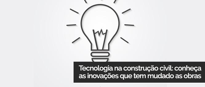 tecnologia-na-construcao-civil-conheca-as-inovacoes-que-tem-mudado-as-obras