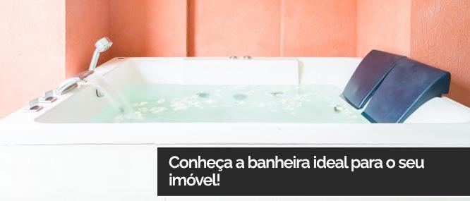 Conheça a banheira ideal para o seu imóvel!
