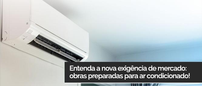 obras preparadas para ar condicionado