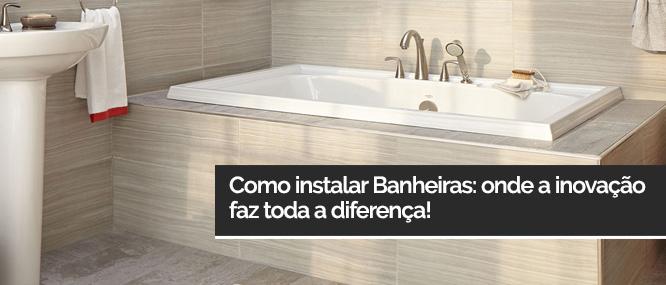 como instalar banheiras