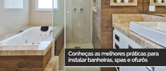 Conheças as melhores práticas para instalar banheiras, spas e ofurôs