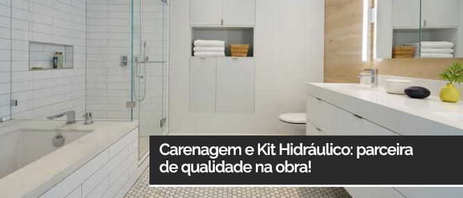 Carenagem e Kit Hidráulico: parceira de qualidade na obra!